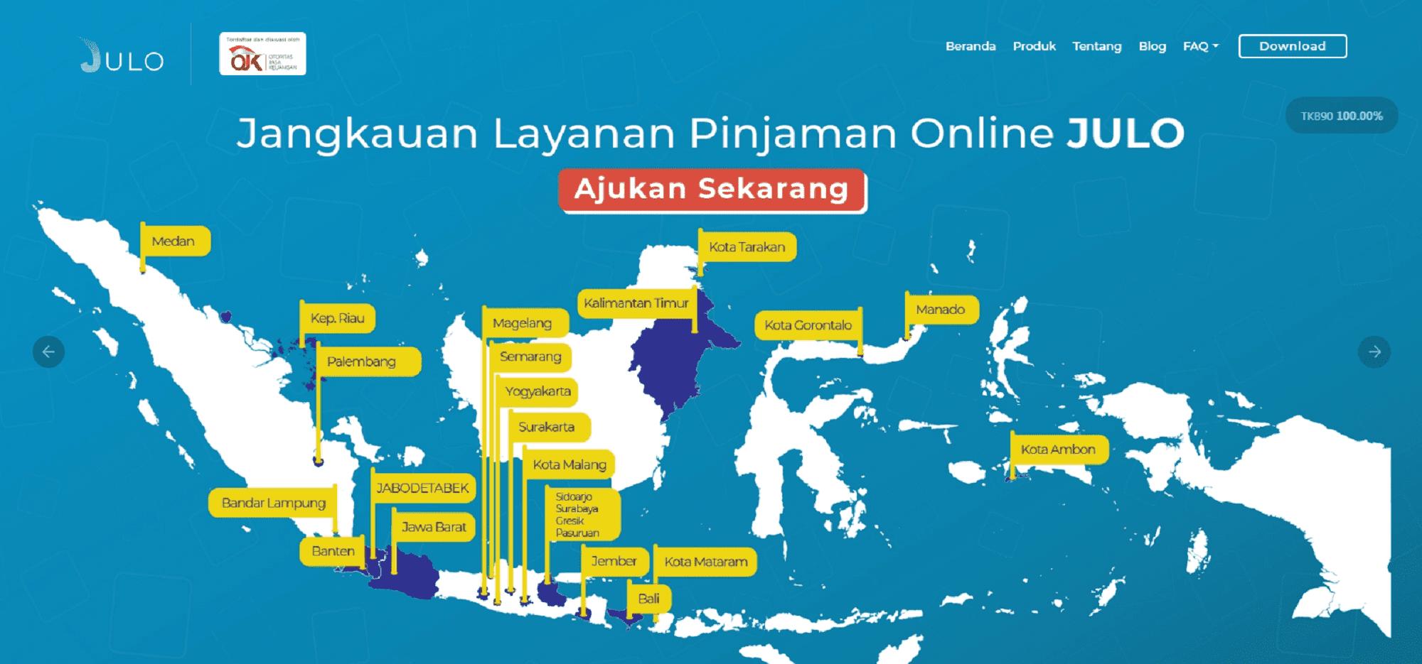 Julo Pinjaman Online Cicilan Tanpa Jaminan dengan jangkauan layanan di seluruh Indonesia.