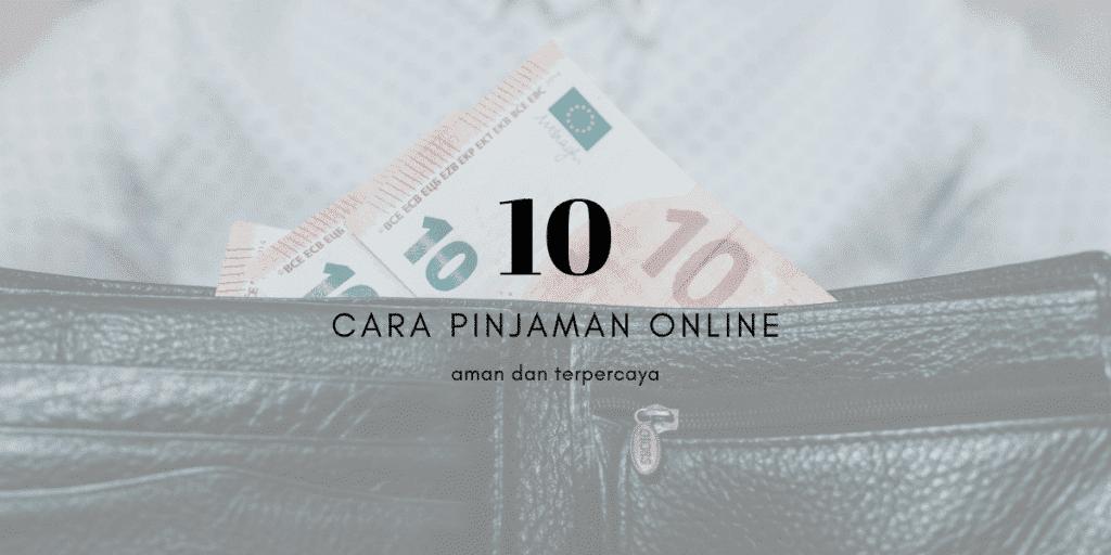 10 Cara Pinjaman Online Aman Terpercaya Dari Pengalaman
